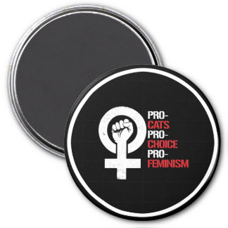 Pro-Cats Pro-Choice Pro-Feminism --  white - Magnet