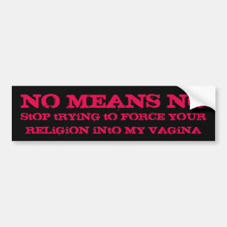Pro-Choice: No Means No Bumper Sticker