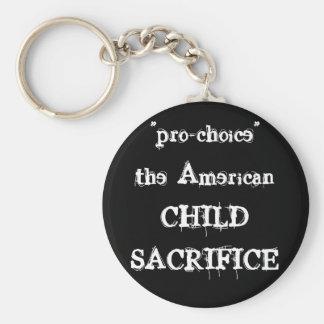 """pro-choice"" the AmericanCHILDSACRIFICE Key Ring"