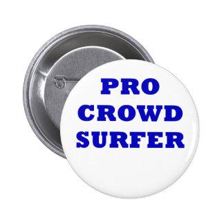 Pro Crowd Surfer 6 Cm Round Badge