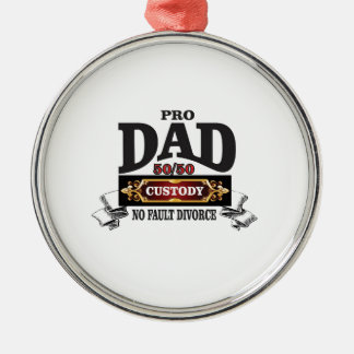 pro dad in custody courts metal ornament