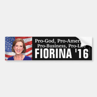 Pro-God, America, Life, Business, Carly Fiorina 16 Bumper Sticker