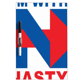 "Pro Hillary Clinton ""I'm with Nasty"" Dry Erase Board"