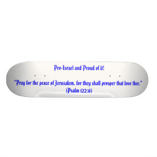 "Pro-Israel and Proud of it!""Pray for the peace ... 21.6 Cm Skateboard Deck"