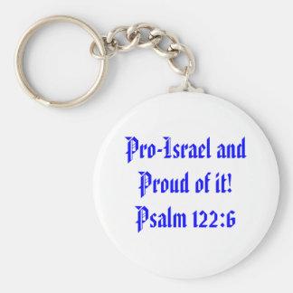 Pro-Israel and Proud of it!Psalm 122:6 Key Ring