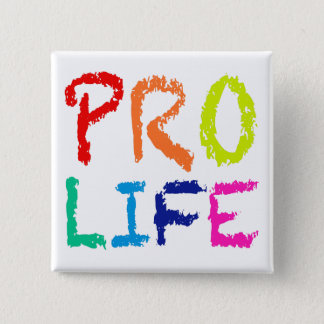 """PRO LIFE"" (IN RAINBOW CRAYONS) 15 CM SQUARE BADGE"