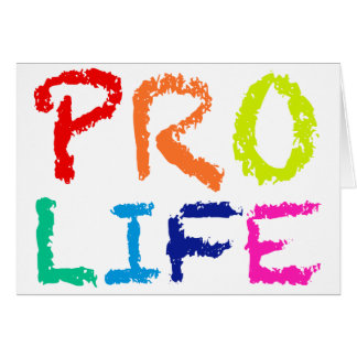 """PRO LIFE"" (IN RAINBOW CRAYONS) CARD"