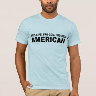 Pro-life. Pro-God. Pro-Gun American T-Shirt
