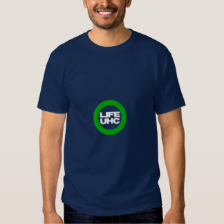 Pro-LIFE & Pro-UHC (Universal Health Care) Tees
