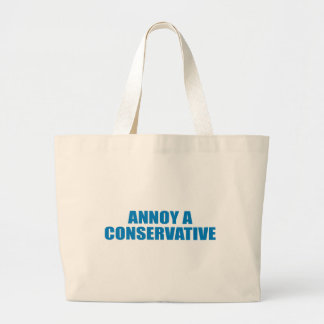 Pro-Obama - ANNOY A CONSERVATIVE Bags