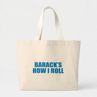 Pro-Obama - BARACK S HOW I ROLL Canvas Bag