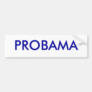 Pro Obama bumpersticker Bumper Sticker