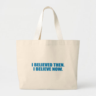 Pro-Obama - I BELIEVED THEN. I BELIEVE NOW. Canvas Bags