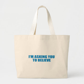 Pro-Obama - I'M ASKING YOU TO BELIEVE Canvas Bags