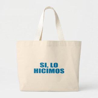 Pro-Obama - SI LO HICIMOS Tote Bag