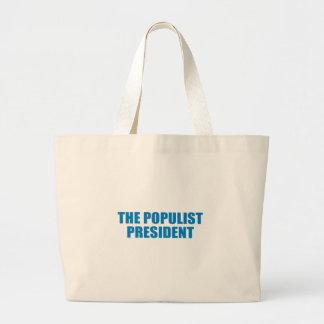 Pro-Obama - THE POPULIST PRESIDENT Tote Bag