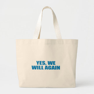 Pro-Obama - YES, WE WILL AGAIN Bag