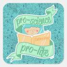 """Pro-science, Pro-life"" sticker"