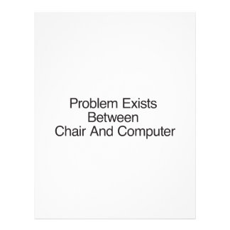 Problem Exists Between Chair And Computer Personalized Flyer
