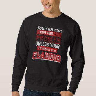 Problem Is A CLAUDIO. Gift Birthday Sweatshirt