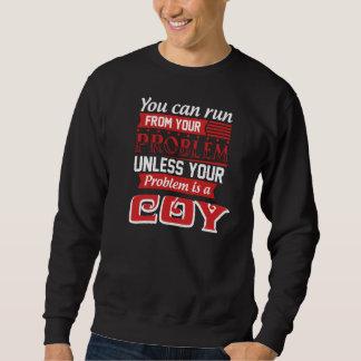 Problem Is A COY. Gift Birthday Sweatshirt