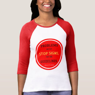 Problems are Not Stop Signs Shirt