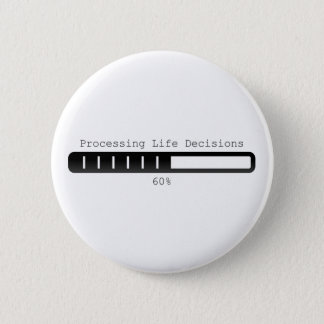 Processing life decisions Button