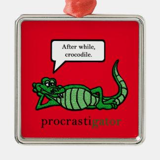 Procrastigator (After While, Crocodile) Metal Ornament