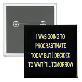 procrastinate irony 15 cm square badge