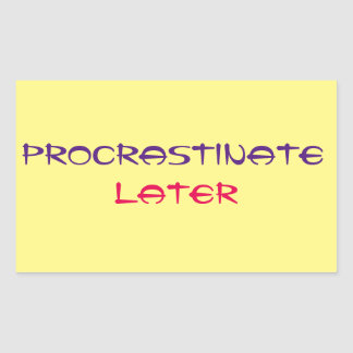 Procrastination Captions CUSTOMIZE Rectangular Sticker