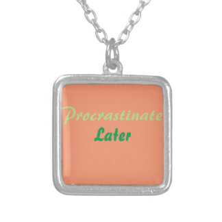 Procrastination Captions CUSTOMIZE Silver Plated Necklace