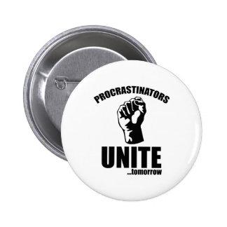 Procrastinators Unite ... Tomorrow 6 Cm Round Badge
