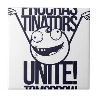 procrastinators unite tomorrow tile