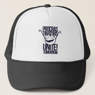 procrastinators unite tomorrow trucker hat