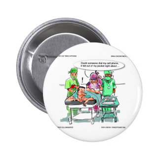 Proctologist Loses Cell Phone Funny 6 Cm Round Badge