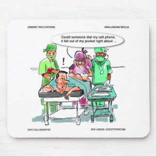 Proctologist Loses Cell Phone Funny Mouse Pad