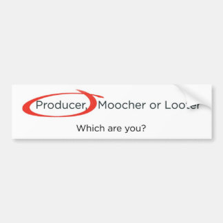 Producer, Moocher or Looter Bumper Sticker