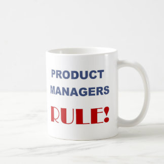 Product Managers Rule Coffee Mug