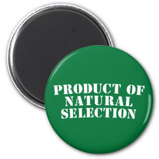 Product Of Natural Selection 6 Cm Round Magnet