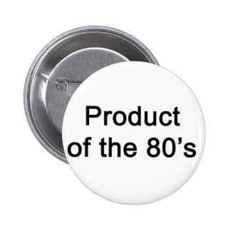 Product of the 80s 6 cm round badge