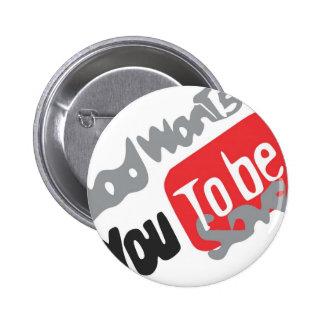 Produtos god wants you to be saved botons