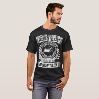 Profession Allows Anything Snow Plow Driver Tshirt