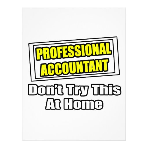 Professional Accountant...Don't Try This At Home Flyer