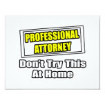Professional Attorney...Don't Try This At Home Custom Invitations