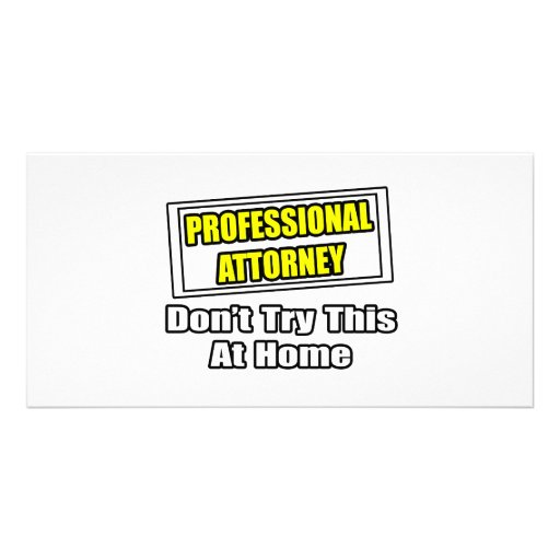 Professional Attorney...Don't Try This At Home Photo Card Template