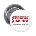 Professional Barista Pinback Buttons