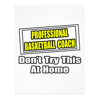 Professional Basketball Coach...Don't Try at Home Flyer Design