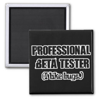 professional beta tester (like bugs) square magnet