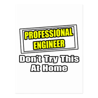Professional Engineer...Don't Try This At Home Postcard