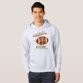 Professional Football Watcher Hoodie